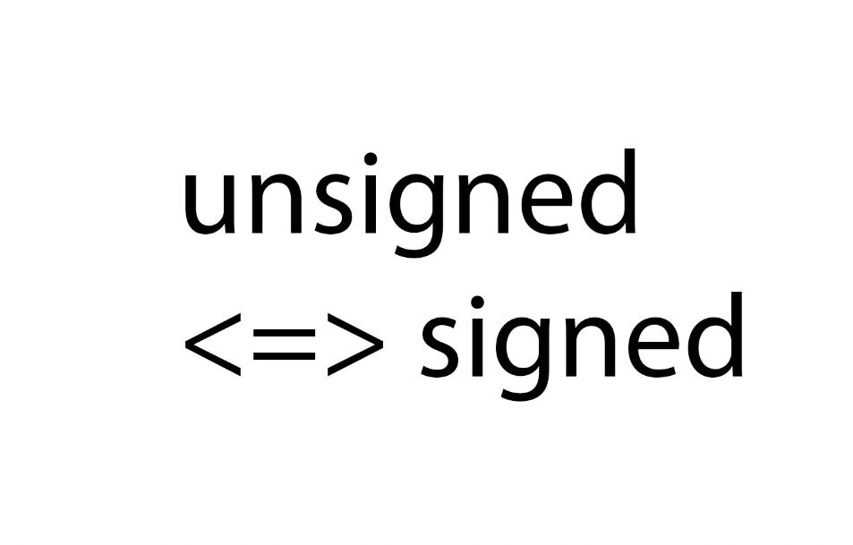 关于 unsigned 和 signed 类型相互转换的理解