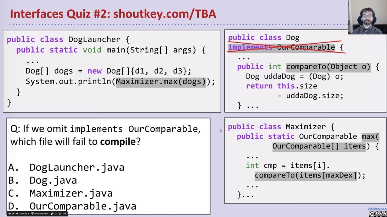 Answer: DogLauncher.java (Maximizer.java won't fail because of abstraction code)